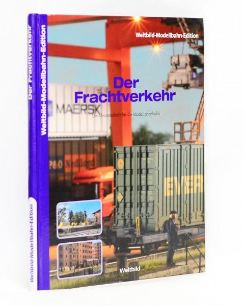 Weltbild-Modellbahn-Edition Der Frachtverkehr