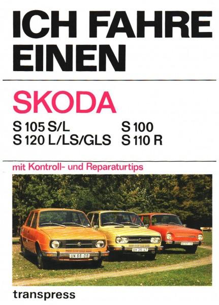 Ich fahre einen Skoda , S 105 S/L * S 100 * S 120 L / LS / GLS * S 110 R + Tips