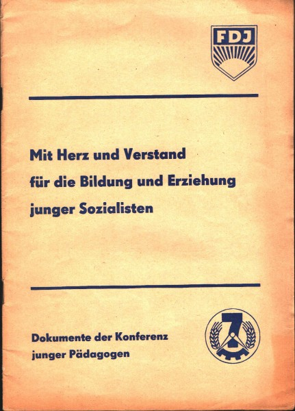 Mit Herz und Verstand für die Bildung junger sozialisten FDJ DDR Schule
