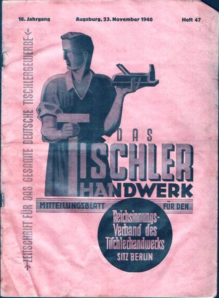 Das Tischlerhandwerk Nov. 1940 Heft 47 Mitteilungsblatt für den Reichsinnungesverband Berlin