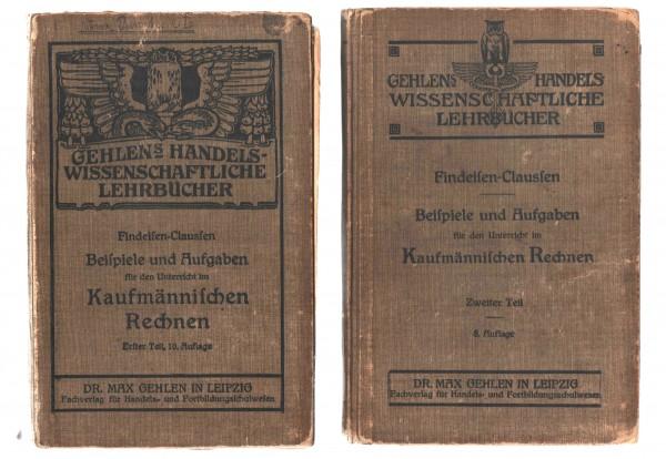 Kaufm. Rechnen Teil 1 + 2 Findeisen & Clausen Beisp. & Aufgaben um 1900