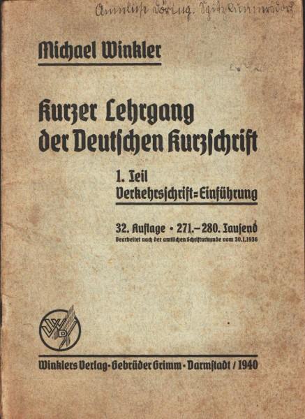 Kurzer Lehrgang der Deutschen Kurzschrift 1. Teil: Verkehrsschrift-Einführung 1940