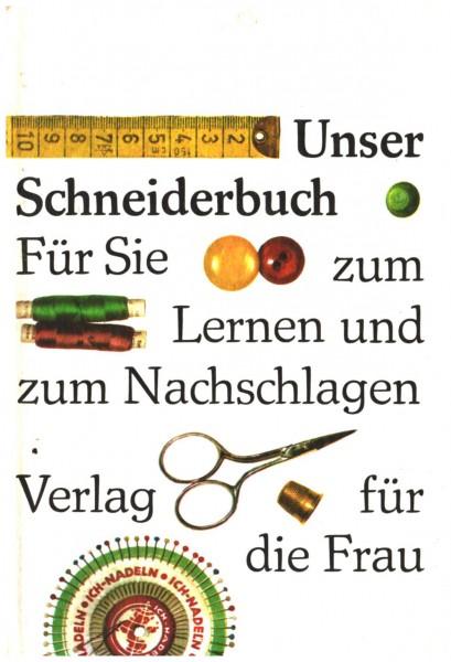 Unser Schneiderbuch; Für Sie zum Lernen und Nachschlagen DDR 1977