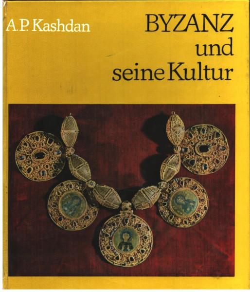 Byzanz und seine Kultur. 1973 Kashdan, A. P. zahlr. Abb.