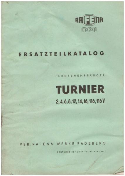 Ersatzteilkatalog Fernsehempfänger Turnier 2, 4, 6, 8, 12, 14, 16, 116, 116V, VEB Rafena Werke Radeb