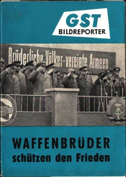 GST BILDREPORTER Waffenbrüder schützen den Frieden 1964 NVA