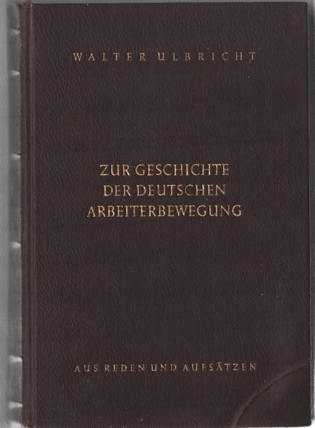 Ulbricht Walter Zur Geschichte der deutschen Arbeiterbewegung Widmung