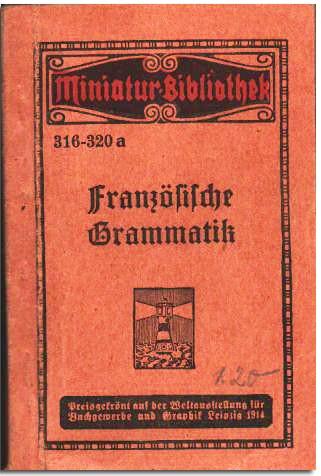 Französische Grammatik für den Selbstunterricht (Miniatur-Bibliothek 316-320a 1914
