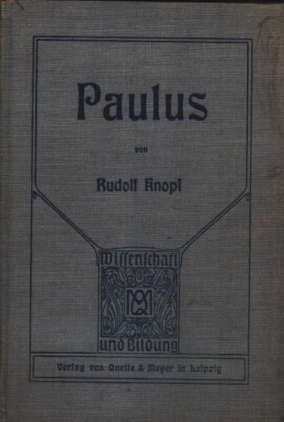 Paulus. Wissenschaft und Bildung, Einzeldarstellungen aus allen Gebieten des Wissens1909