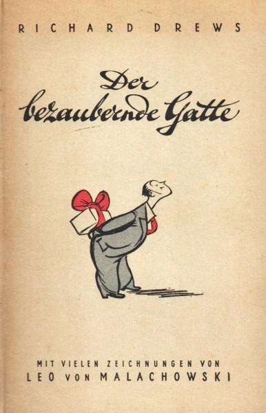 Richard Drews Der bezaubernde Gatte mit Zeichnungen von Leo von Malachowski