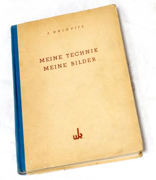 Jenoe Dulovits Meine Technik - Meine Bilder mit origin. Widmung 1952