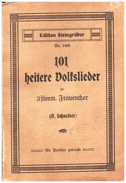 101 heitere Volkslieder aus dem 15.-19. Jahrhundert ausgewählt und für 3stimmigen Frauenchor