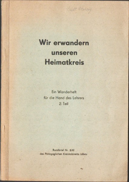 DDR Wir erwandern unseren Heimatkreis 2. Teil Kreis Löbau