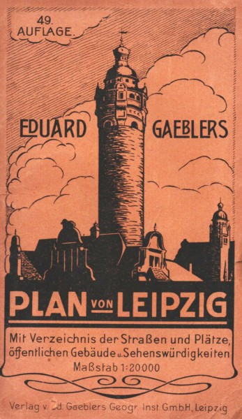 Gaeblers Stadtplan Leipzig. Mit Verzeichnis der Straßen und Plätze, öffentlichen Gebäude und Sehensw