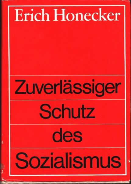 Zuverlässiger Schutz des Sozialismus. Ausgewählte Reden und Schriften zur Militärpolitik der SED
